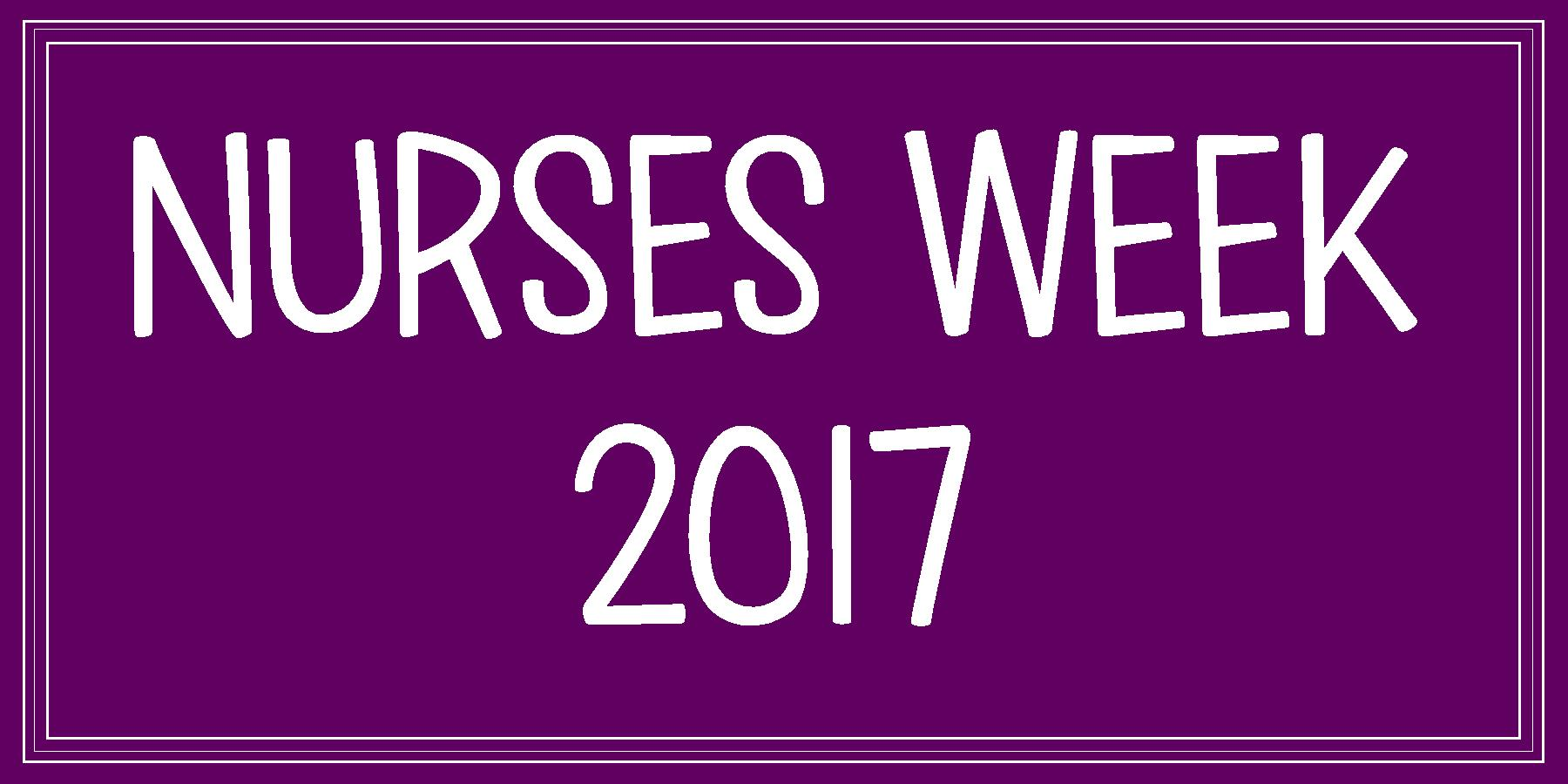 Check out our Nurses Week 2017 events!